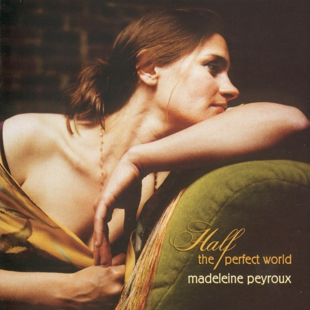 Madeleine_Peyroux-Half_The_Perfect_World