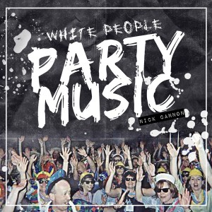 Nick-Cannon-White-People-Party-Music-Album