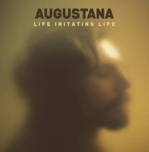 Augustana life imitating life