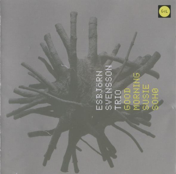 esbjorn-svensson-trio-good-morning-susie-soho