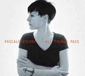 Pascale Picard All Things Pass