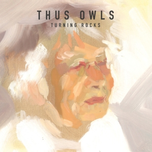 Thus-Owls_Turning-Rocks