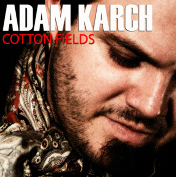 Adam Karch Cotton Fields