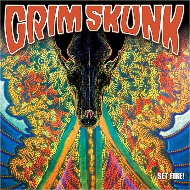 GrimSkunk Set Fire
