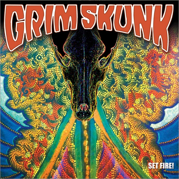 GrimSkunk Set Fire