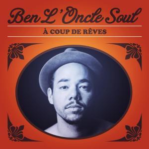 Ben L'Oncle Soul Coup de rêves