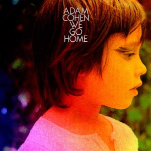 adam cohen we go home