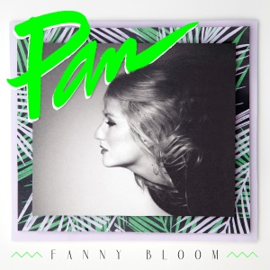 Fanny Bloom - Pan