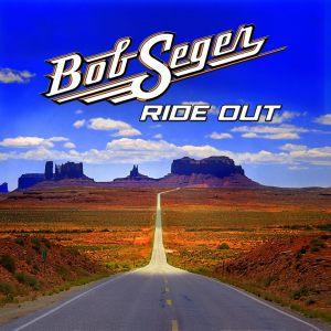 Bob Seger Ride out