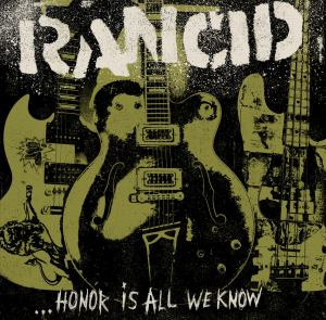 Rancid_Honor_Is_All_We_Know_Album