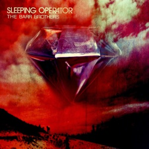 sleeping-operator-the-barr-brothers