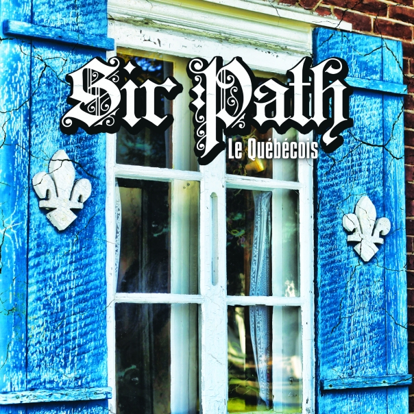 Cover_SirPath_LeQuébécois (1)