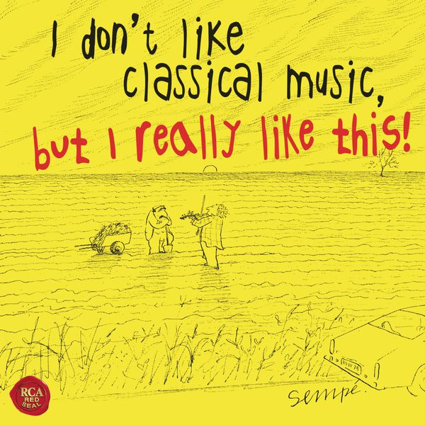 I dont like classical music