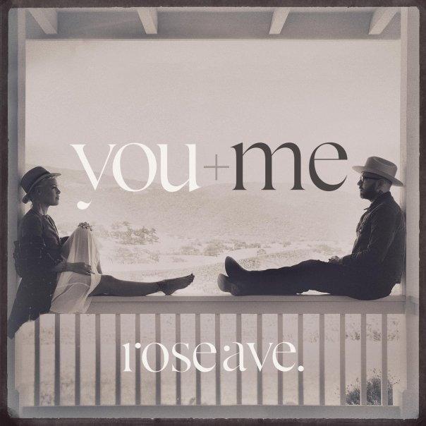 You and me Rose ave