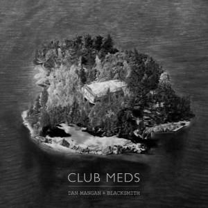 Dan Mangan Club Meds
