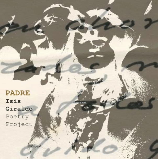 Isis Giraldo Poetry Project Padre