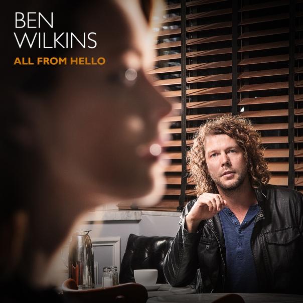 BEN_Wilkins_All_From_Hello_ALBUM_COVER