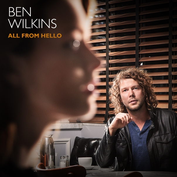 BEN_Wilkins_All_From_Hello_ALBUM_COVER