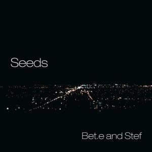 Bet.e and stef seeds