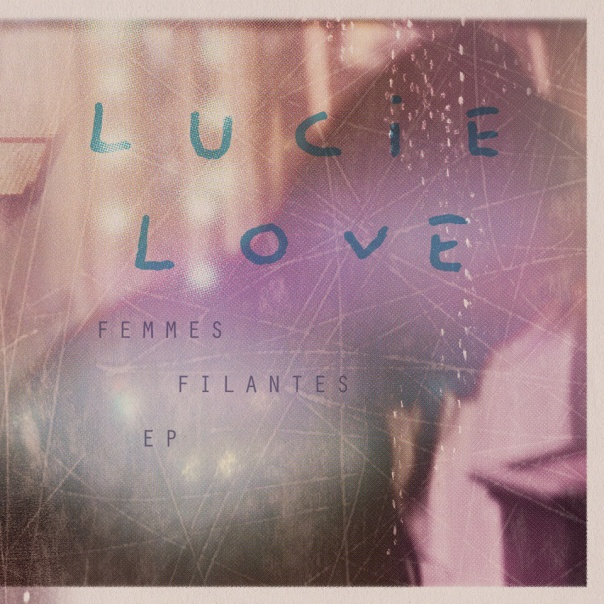 Lucie Love Femmes filantes