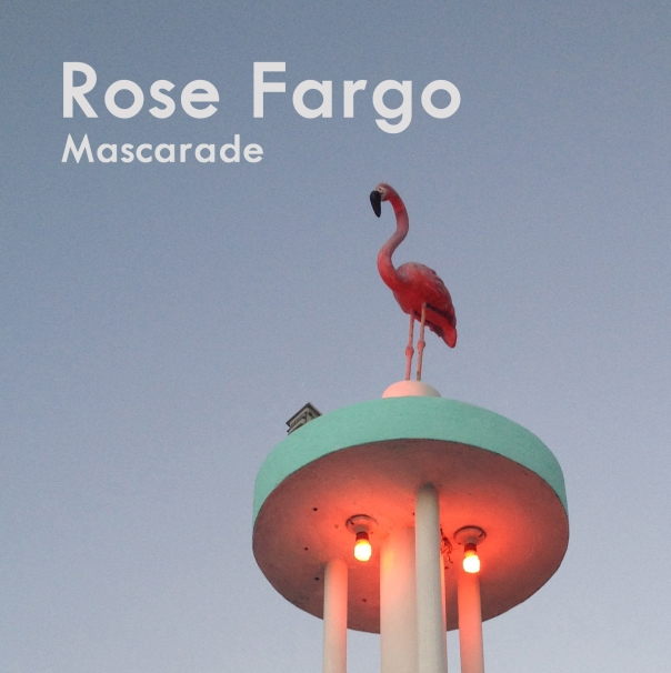 Rose fargo mascarade cover