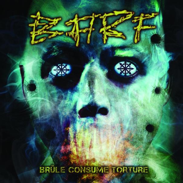 Barf Brûle consume torture