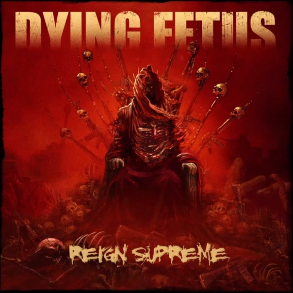 Dying-Fetus-Reign-Supreme