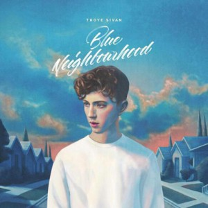 troye-sivan-blue-neighbourhood