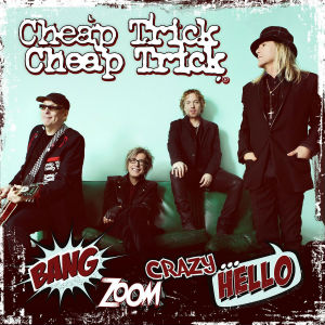 Cheap_Trick_Bang,_Zoom,_Crazy..._Hello