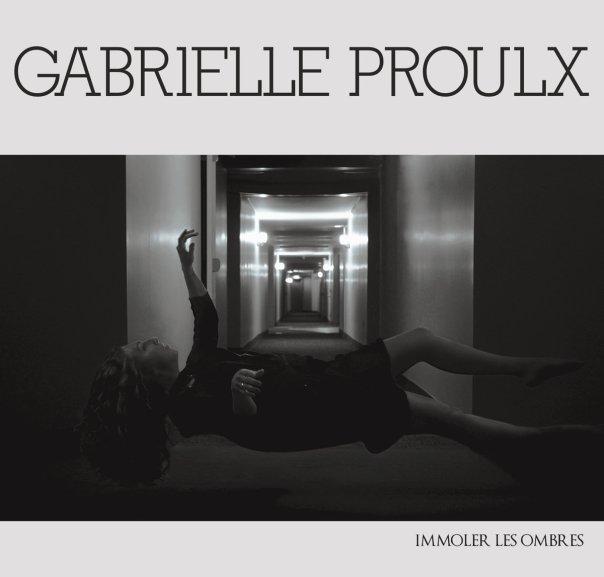 Gabrielle Proulx Immoler les ombres