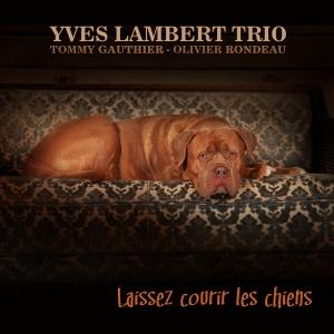 Yves Lambert Trio Laissez courir les chiens