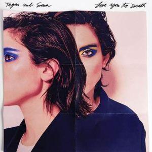 Tegan and Sara Love You