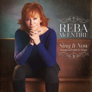 reba-mcentire-sing-it-now-songs-of-faith-and-hope