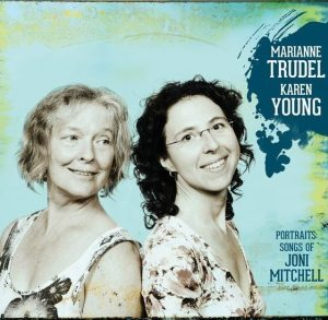 marianne trudel et karen young portraits songs of joni mitchell