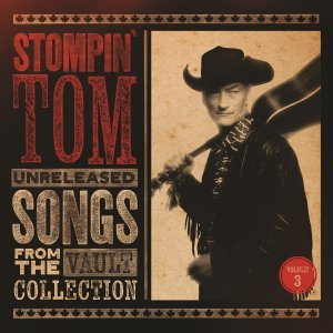 stompin tom connors unreleased from the vault collection volume 3