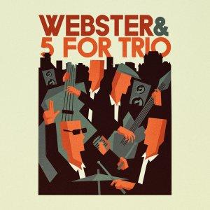webster et 5 for trio webster et 5 for trio