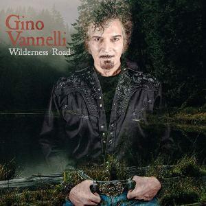gino vannelli wilderness road
