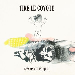 tire le coyote session acoustique i