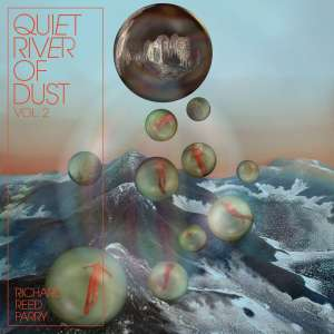 richard reed parry quiet river of dust vol 2 that side of the river