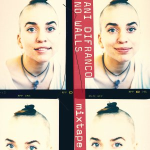 ani difranco no walls mixtape