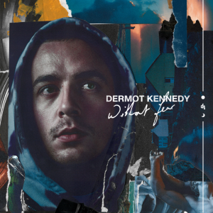 dermot kennedy without fear