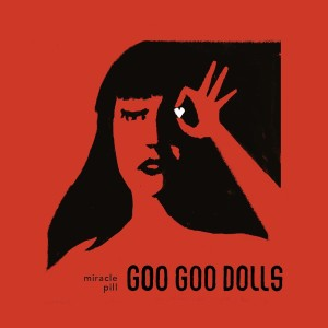 goo goo dolls miracle pill
