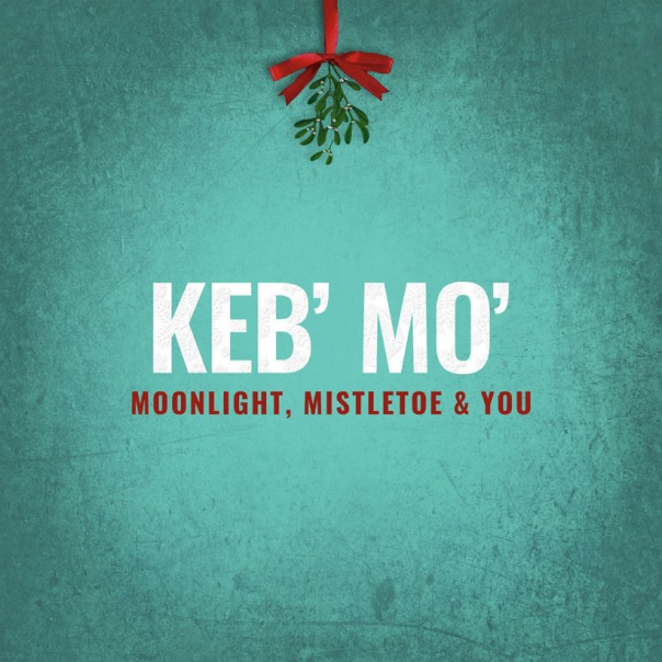 keb mo moonlight mistletoe and you