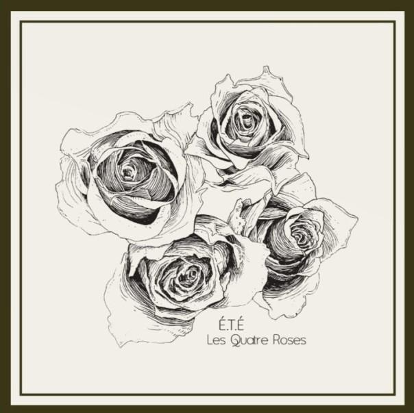 ete les quatre roses