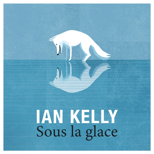 ian kelly sous la glace